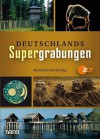 Deutschlands Supergrabungen - Alexander Hesse