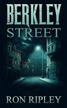 Berkley Street (Berkley Street Series Book 1) - Scare Street,  Ron; Ripley