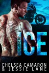 Ice (Regulators MC Book 1) - Chelsea Camaron, Jessie Lane