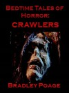 Bedtime Tales of Horror: Crawlers - Bradley Poage