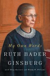 My Own Words - Wendy W. Williams, Mary Elizabeth Hartnett, Ruth Bader Ginsburg