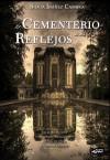 El Cementerio de los Reflejos - Silvia Ibáñez Cambra