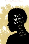 Too Heavy a Yoke: Black Women and the Burden of Strength - Chanequa Walker-Barnes