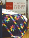 Creative Scraps: Quilting with Bits & Pieces: [67 Beautiful Quilts to Enjoy] - Jeanne Stauffer