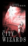 The City of Wizards (the Averot'h Saga Book 1) - George Mazurek