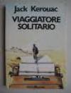 Viaggiatore solitario - Jack Kerouac, Alessandro Gebbia, Sergio Duichin