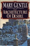 The Architecture Of Desire - Mary Gentle