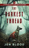 The Darkest Thread (The Flint K-9 Search and Rescue Mysteries Book 1) - Jen Blood