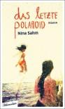 Das letzte Polaroid - Nina Sahm