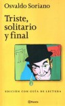 Triste Solitario y Final - Con Guia de Lectura (Spanish Edition) - Osvaldo Soriano