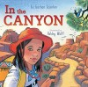 In the Canyon - Liz Garton Scanlon, Ashley Wolff