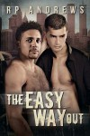 The Easy Way Out - RP Andrews