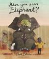 Have You Seen Elephant? - David Barrow, David Barrow