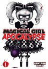 Magical Girl Apocalypse Vol. 1 - Kentaro Sato