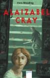 Alaizabel Cray - Chris Wooding, Wolfgang Ferdinand Müller