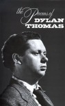 The Poems of Dylan Thomas - Dylan Thomas