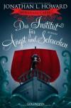 Das Institut für Angst und Schrecken  - Jonathan L. Howard, Jean-Paul Ziller