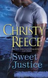 Sweet Justice: A Last Chance Rescue Novel - Christy Reece
