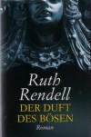 Der Duft des Bösen - Ruth Rendell