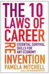 The 10 Laws of Career Reinvention: Essential Survival Skills for Any Economy - Pamela Mitchell