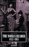 The Woman Reader 1837-1914 - Kate Flint
