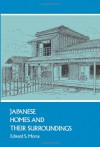 Japanese Homes and Their Surroundings (Dover Architecture) - Edward S. Morse