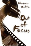 Out of Focus - Margaret Buffie