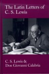 Latin Letters of C.S. Lewis - C.S. Lewis, Martin Moynihan, Don Giovanni Calabria