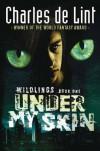 Under My Skin - Charles de Lint