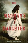 The Madman's Daughter - Megan Shepherd