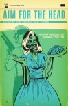 Aim For The Head: The Zombie Hunters Guide To Poetry - Rob Sturma
