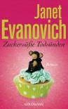 Zuckersüße Todsünden: Roman - Janet Evanovich