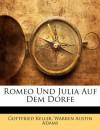 Romeo Und Julia Auf Dem Dorfe (German Edition) - 'Gottfried Keller',  'Warren Austin Adams'