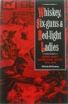 Whiskey, Six-Guns and Red-Light Ladies: George Hand's Saloon Diary, Tucson, 1875-1878 -