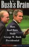 Bush's Brain: How Karl Rove Made George W. Bush Presidential - James Moore, Wayne Slater