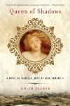 Queen of Shadows: A Novel of Isabella, Wife of King Edward II - Edith Felber