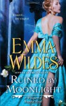 Ruined by Moonlight - Emma Wildes