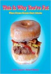 This Is Why You're Fat: Where Dreams Become Heart Attacks - Jessica Amason, Richard Blakeley