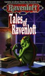 Tales of Ravenloft - Elaine Cunningham, Chet Williamson, Jeff Grubb, J. Robert King, James M. Ward, Kate Novak, Roger E. Moore, P.N. Elrod, Elaine Bergstrom, Gene DeWeese, Juanita Coulson, David Wise, William W. Connors, Brian Thomsen, James Lowder, Mark Anthony, Nick Pollotta, D.J. Heinrich,