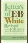 Letters of E.B. White - E.B. White, Dorothy Lobrano Guth, Martha White, John Updike
