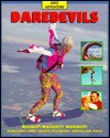 Daredevils - Thomson Learning, Damian Kelleher, Claire Watts