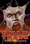 Skin Trade: A Historical Horror - Tonia Brown, Philip R. Rogers, Stephanie Gianopoulos