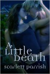 A Little Death - Scarlett Parrish