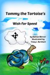 Tommy the Tortoise's Wish for Speed - Nathan Mercer