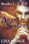 Angel Series,  (Books 1, 2 & 3) - Lisa Grace