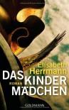 Das Kindermädchen: Roman - Elisabeth Herrmann