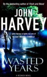 Wasted Years - John Harvey