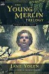 The Young Merlin Trilogy - Jane Yolen