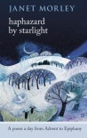 Haphazard by Starlight: A Poem a Day from Advent to Epiphany - Janet Morley