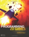Programming 2D Games - Charles Kelly